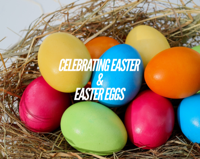 Why do we celebrate Easter with Easter Eggs