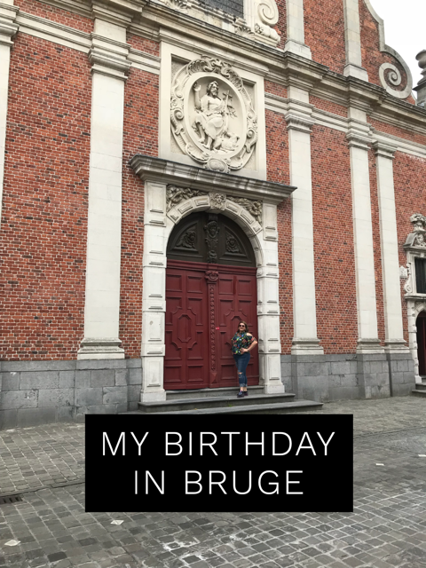 My Birthday Weekend In Bruge