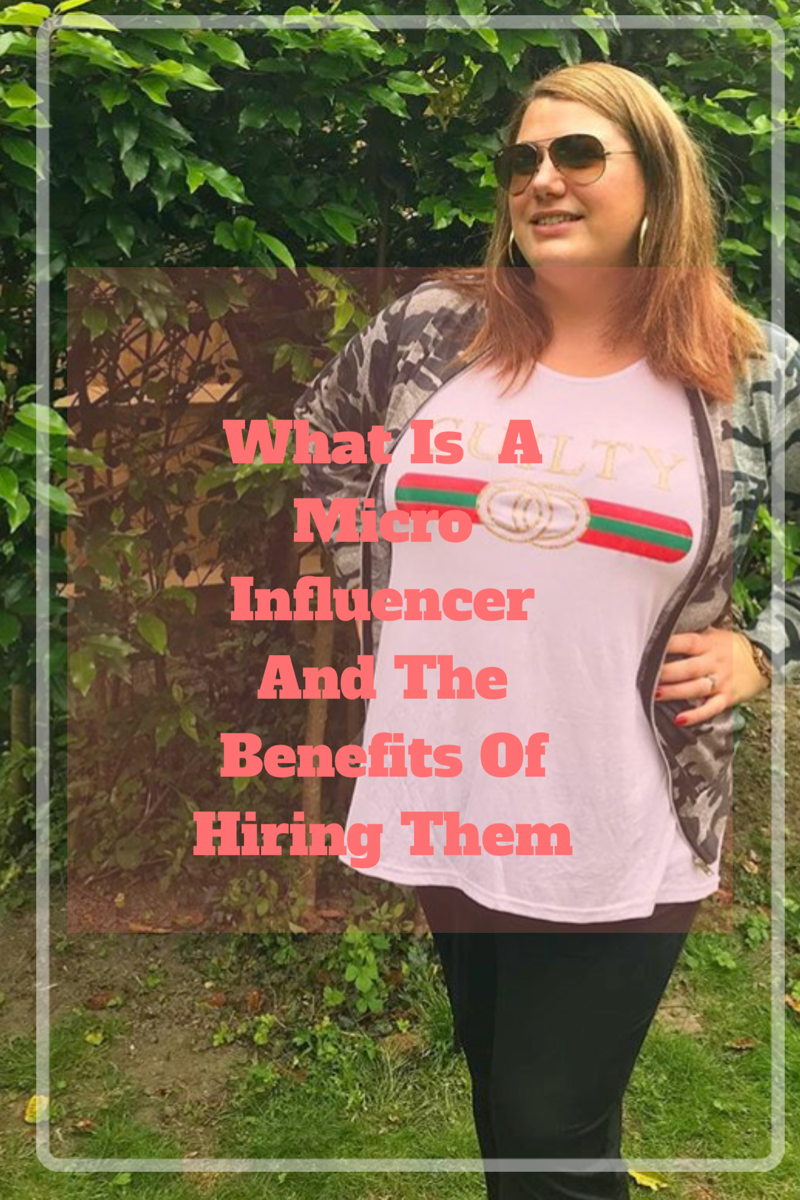 What is a micro influencer and the benefits of hiring them