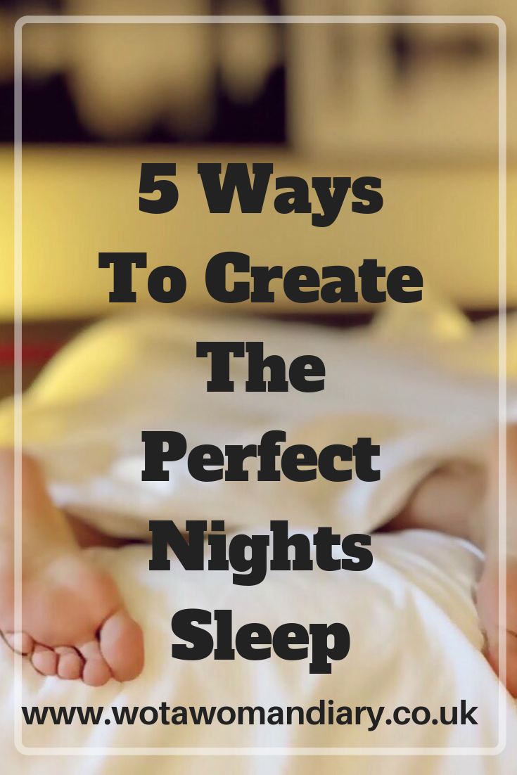 5 Ways To Create The Perfect Nights Sleep