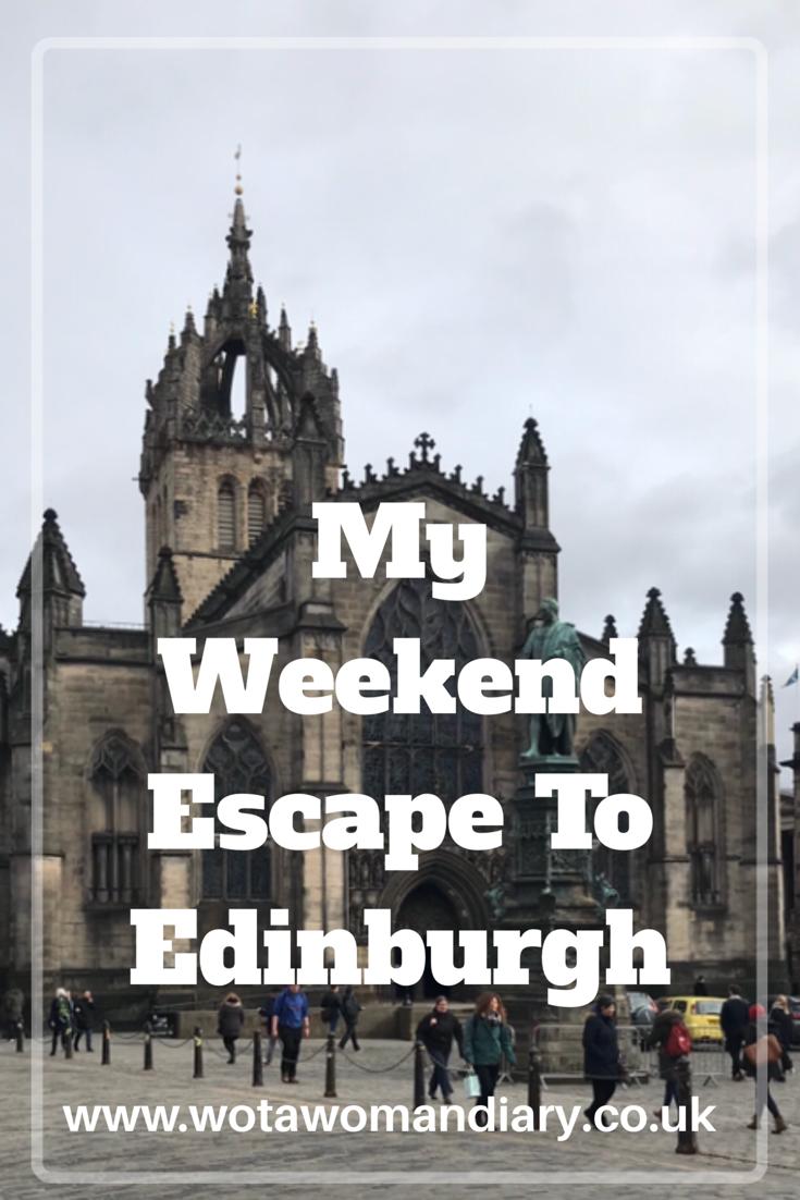 My Weekend Escape To Edinburgh