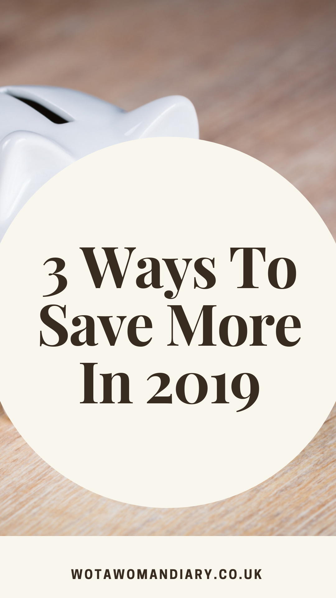 3 ways to save more in 2019 text image for pinterest
