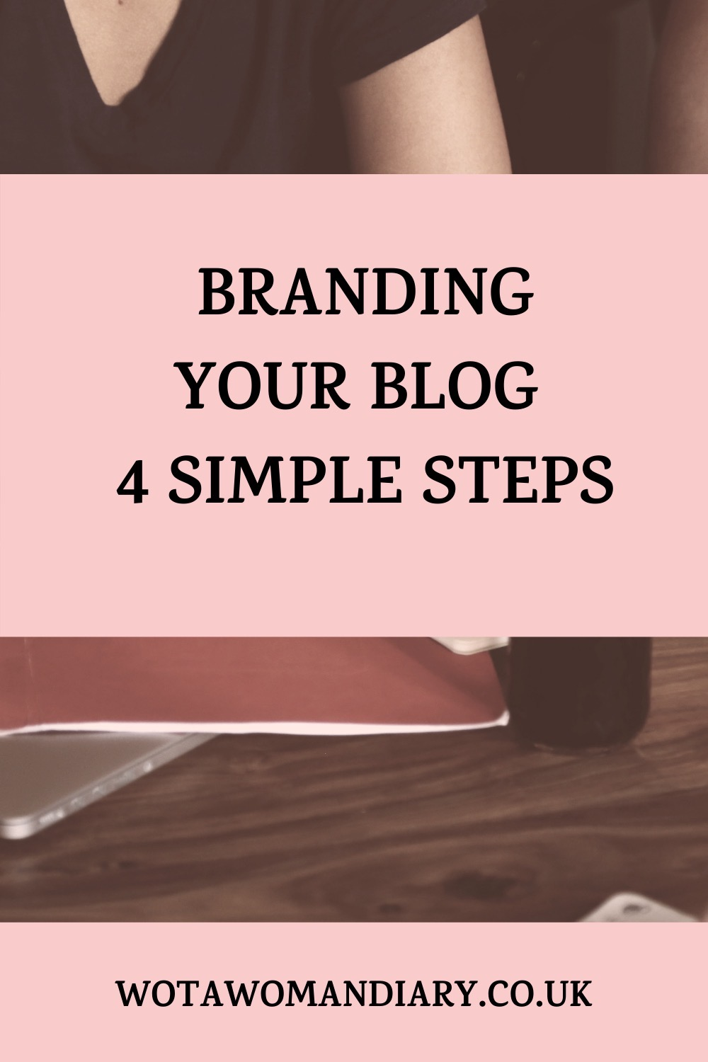 text image with bold font which says branding your blog 4 imple steps