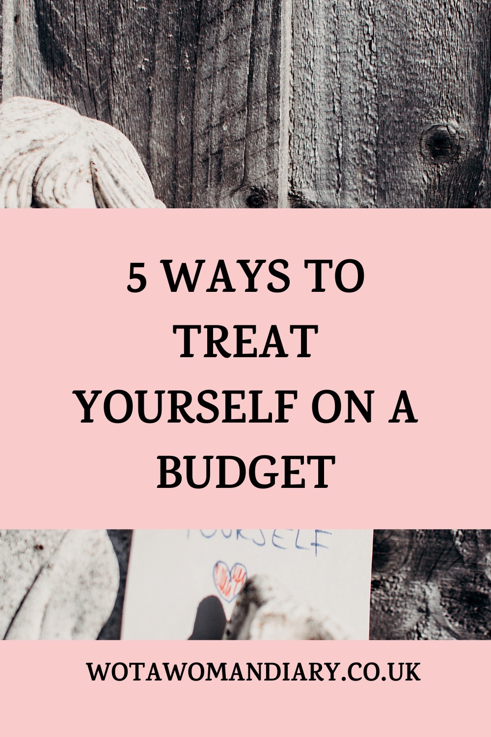 A text image saying 5 ways to treat yourself on a budget
