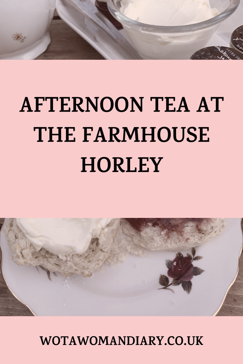 Text image in bold font reads afternoon tea at the farmhouse horley with a background image of a scone open with jam on one side and cream on the other